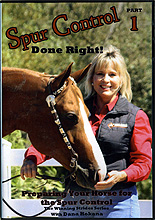 Spur Control Done Right! - Volume 1 : Preparing Your Horse for the Spur Control by Dana Hokana