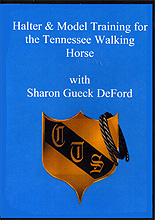 Halter & Model Training for the Tennessee Walking Horse by Diane Gueck