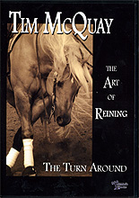 The Art of Reining: The Turn Around by Tim McQuay