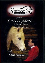 Less is More... A Better Way of Handling   Horses by Dan Sumerel