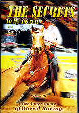 The Secrets To My Success - Volume III: The Inner Game of Barrel Racing by Molly Powell