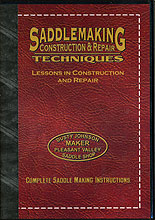 Saddlemaking Construction & Repair Techniques by Dusty Johnson