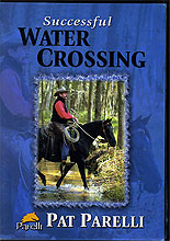 Successful Water Crossing  by Pat & Linda Parelli