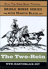 Bridle Horse Series: THE TWO-REIN by Martin Black