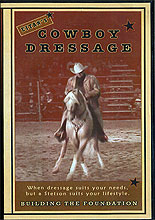 Cowboy Dressage: Building the Foundation by Eitan Beth-Halachmy