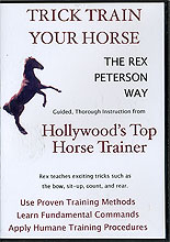 Trick Train Your Horse the Rex Peterson Way by Rex Peterson