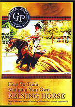 How to Train and Maintain Your Own Reining Horse by Les Vogt