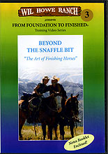 Beyond the Snaffle Bit: The Art of Finishing Horses by Wil & Bev Howe