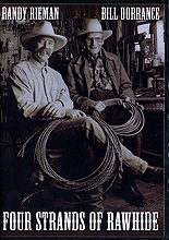 Four Strands of Rawhide with Randy Rieman and Bill Dorrance by Bill Dorrance