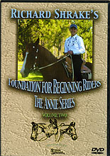 Foundation for Beginning Riders: the Annie Series - Volume 2 by Richard Shrake