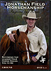 Ground Work Volume 1 : Becoming The Leader Your Horse Needs You To Be by Jonathan Field