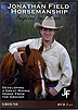 Ground Work Volume 3 : Developing a Great Riding Horse From The Ground by Jonathan Field