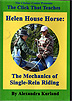 The Click That Teaches Lesson 13: Helen House Horse: The Mechanics of Single-Rein Riding  by Alexandra Kurland
