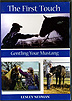 The First Touch: Gentling Your Mustang by Lesley Neuman