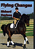 Flying Changes with Richard Davison: Teach Your Event, Showjumping or Dressage Horse by Richard Davison