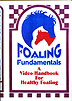 Foaling Fundamentals: A Video Handbook for Healthy Foaling by Dr. Robert M. Miller