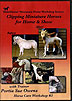 Clipping Miniature Horses for Home & Show by Portia Sue Owens