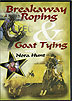 Breakaway Roping and Goat Tying - Nora Hunt by