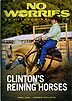 No Worries Club - Clinton's Reining Horses by Clinton Anderson