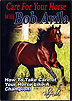 Care For Your Horse With Bob Avila  by Bob Avila