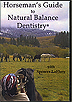 Horseman's Guide to Natural Balance Dentistry  by Spencer LaFlure