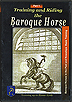 Training and Riding the Baroque Horse Part 1 Breeds in the Past & Nowadays: Basic Training by Arthur Kottas