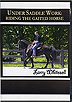 Under Saddle Work: Riding the Gaited Horse by Larry Whitesell