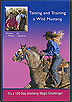Taming and Training a Wild Mustang with Wylene Wilson and Al Dunning by Al Dunning