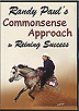 Randy Paul's Commonsense Approach to Reining Success by Randy Paul