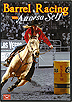Barrel Racing with Annesa Self by Annesa Self