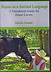 Equus As a Second Language: A Translation Guide for Horse Lovers by Marlis Amato