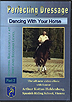 Perfecting Dressage: Dancing with Your Horse - Part 2 by Arthur Kottas