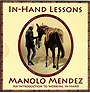 In-Hand Lessons - An Introduction to Working In-Hand by Manolo Mendez