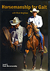 Horsemanship for Gait by Rick Brighton