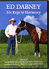 Six Keys to Harmony: Essential Groundwork and Mounted Excercises to achieve SAFETY, RESPECT AND LIGHTNESS  by Ed Dabney