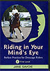 Riding in Your Mind's Eye: Part 2 by Jane Savoie