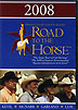 Road To The Horse 2008 Colt Starting - Mike Kevil - Ken McNabb - Chris Cox - Tommy Garland by Road to The Horse