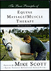 Basic Principles of Equine Massage/Muscle Therapy by Mike Scott