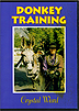 Donkey Training with Crystal Ward by Crystal Ward
