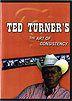 Ted Turner's The Art of Consistency by Ted Turner